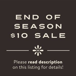 THE $10 END OF SEASON SALE